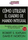 Cómo utilizar el Cuadro de Mando Integral Robert Kaplan, David Norton